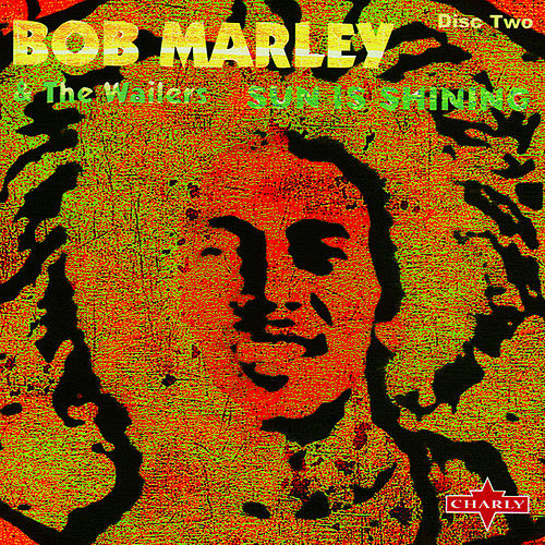 Sun Is Shining: The Trilogy CD2 by Bob Marley