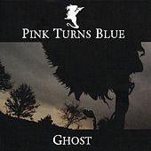 Ghost by Pink Turns Blue