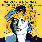 See The Writing On The Wall by Hazel O'Connor