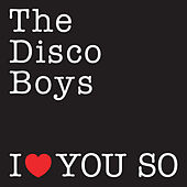 I Love You So by The Disco Boys