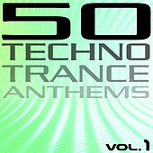 50 Techno Trance Anthems Vol.1 by Various Artists