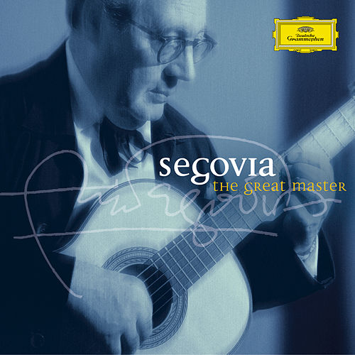 Segovia - The Great Master by Andres Segovia