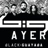 Ayer by Black:Guayaba