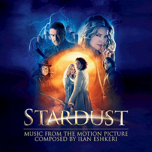 Stardust - Music From The Motion Picture by Ilan Eshkeri