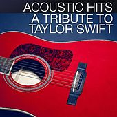 Acoustic Hits - A Tribute to Taylor Swift by Acoustic Hits