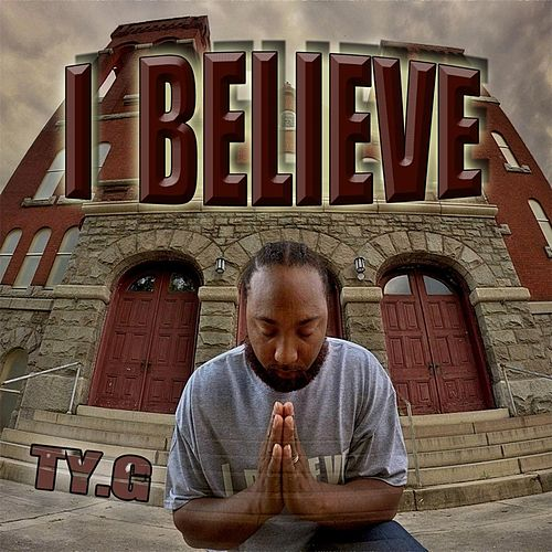 I Believe by Tyg
