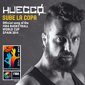 Sube la copa (Official song of the FIBA Basketball World Cup Spain 2014) von Huecco