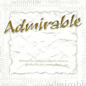 Admirable by Danilo Montero