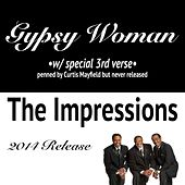 Gypsy Woman (Special 3rd Verse) by The Impressions