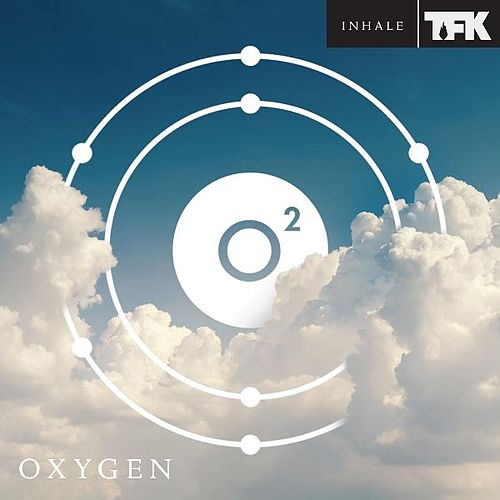 Oxygen:Inhale by Thousand Foot Krutch