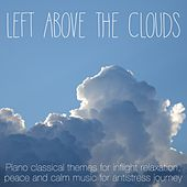 Left Above the Clouds - Piano Classical Themes for Inflight Relaxation, Peace and Calm Music for Antistress Journey by Various Artists