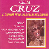 Celia Cruz y 7 Grandes Estrella de la Música Cubana by Various Artists