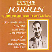 Enrique Jorrin y 7 Grandes Estrellas de la Música Cubana by Various Artists
