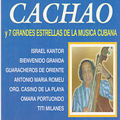 Cachao y 7 Grandes Estrellas de la Música Cubana by Various Artists