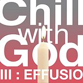 Chill With God III : Effusio by The Scientists