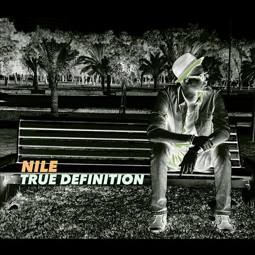True Defintion by Nile