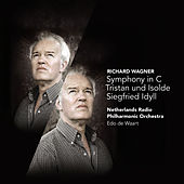 Wagner: Symphony in C Major, Tristan und Isolde, Siegfried Idyll by Various Artists