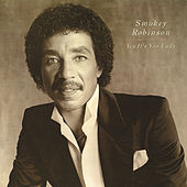 Yes It's You Lady by Smokey Robinson