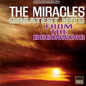 Greatest Hits: From The Beginning by The Miracles