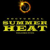 Nocturnal Summer Heat, Vol. 5 by Various Artists