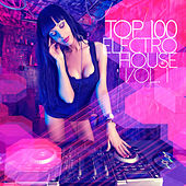 Top 100 Electro House, Vol. 1 by Various Artists