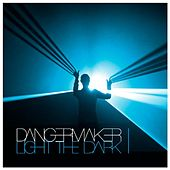 Light the Dark - EP I by Dangermaker