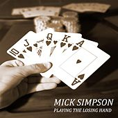 Playing the Losing Hand by Mick Simpson