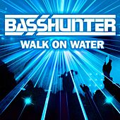 Walk On Water by Basshunter
