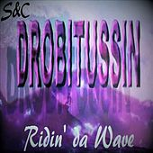 Screwed and Chopped: Ridin' da Wave by DJ Drobitussin