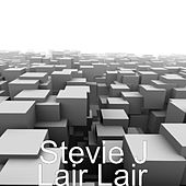 Lair Lair by Stevie J.