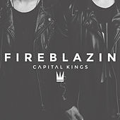 Fireblazin by Capital Kings