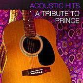 Acoustic Hits - A Tribute to Prince by Acoustic Hits