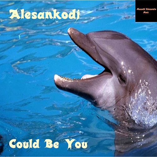 Could Be You - EP by Alesankodj (1)