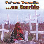 Pa'una Trajedia... Un Corrido by Various Artists