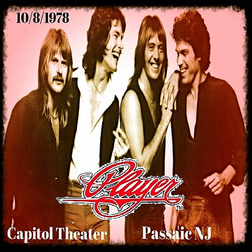Live At Capitol Theater, Passaic NJ - October 8, 1978 (Live) by Player