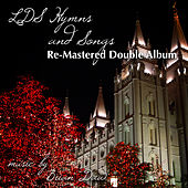 LDS Hymns and Songs (Remastered) by Brian Daw