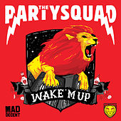 Wake 'M Up by The Partysquad