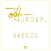 Breeze by Mitch Murder