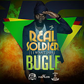 Real Soldier (I Want Jah) - Single by Bugle