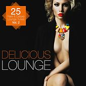 Delicious Lounge - 25 Rare & Deluxe Lounge Tunes, Vol. 2 by Various Artists