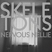 Skeletons by Nervous Nellie