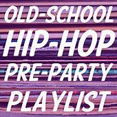 Old-School Hip-Hop Pre-Party Playlist: The Best Underground Hip-Hop to Get Your Game on, Featuring Kid Capri, Rakim, Dmx, Kool Keith, Brand Nubian, Ran Reed, + More! by Various Artists