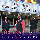 New Day (Live in Tupelo, Ms) by The New Converted Voices