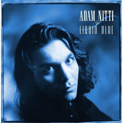 Adam Nitti & Liquid Blue by Adam Nitti