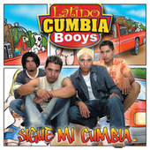 Sigue Mi Cumbia by Latino Cumbia Boys