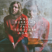 Fall Together Again by Andy Burrows