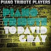 Piano Tribute to David Gray by Piano Tribute Players