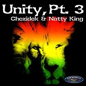 Unity, Pt. 3 - Chezidek and Natty King by Various Artists