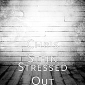 Stressed Out by Chris Stein