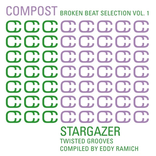 Compost Broken Beat Selection Vol. 1 - Stargazer - Twisted Grooves Compiled by Eddy Ramich by Various Artists